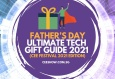 Father's Day Ultimate Tech Gift Guide 2021 (CEE Festival 2021 Edition)
